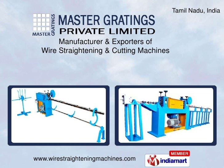 Tamil Nadu, India<br />Manufacturer & Exporters of<br />Wire Straightening & Cutting Machines<br />