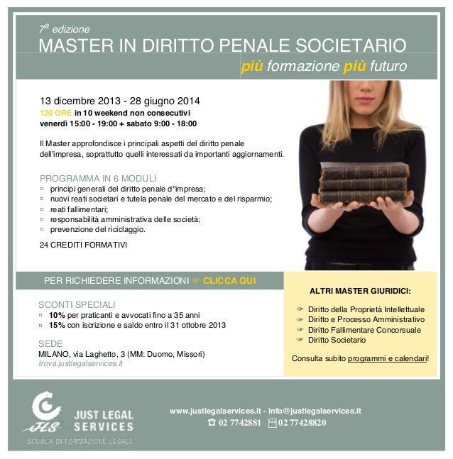 7a edizione MASTER IN DIRITTO PENALE SOCIETARIO più formazione più futuro 13 dicembre 2013 - 28 giugno 2014 120 ORE in 10 ...