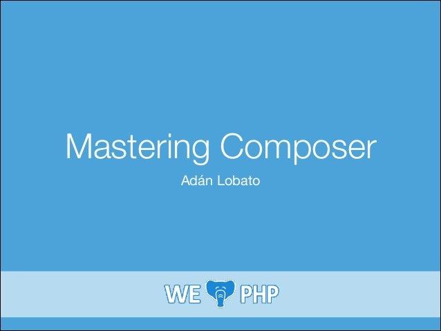 Mastering composer