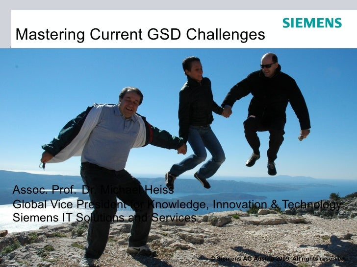 Mastering Current GSD Challenges     Assoc. Prof. Dr. Michael Heiss Global Vice President for Knowledge, Innovation & Tech...
