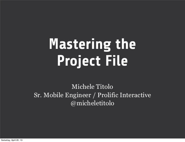Mastering the Project File