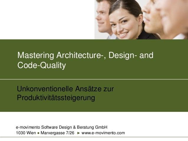 e-movimento Software Design & Beratung GmbH1030 Wien ● Marxergasse 7/26 ► www.e-movimento.comMastering Architecture-, Desi...