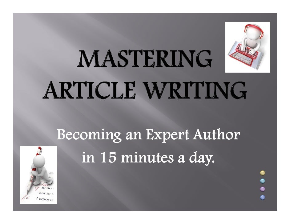 Becoming an Expert Author    in 15 minutes a day.