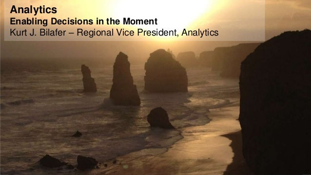 © 2012 SAP AG. All rights reserved. 1 Analytics Enabling Decisions in the Moment Kurt J. Bilafer – Regional Vice President...