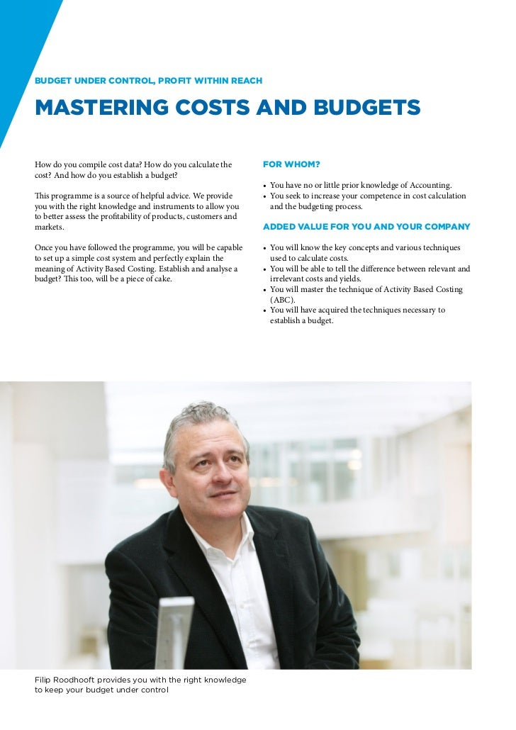 Budget under control, profit within reachMastering Costs and BudgetsHow do you compile cost data? How do you calculate the...