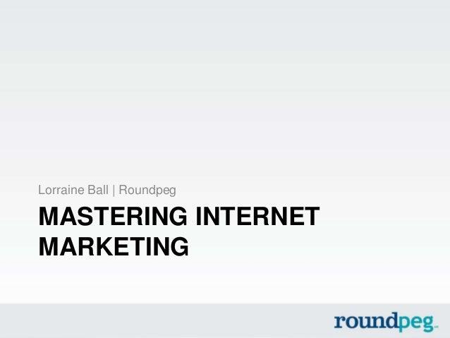 Mastering internet marketing