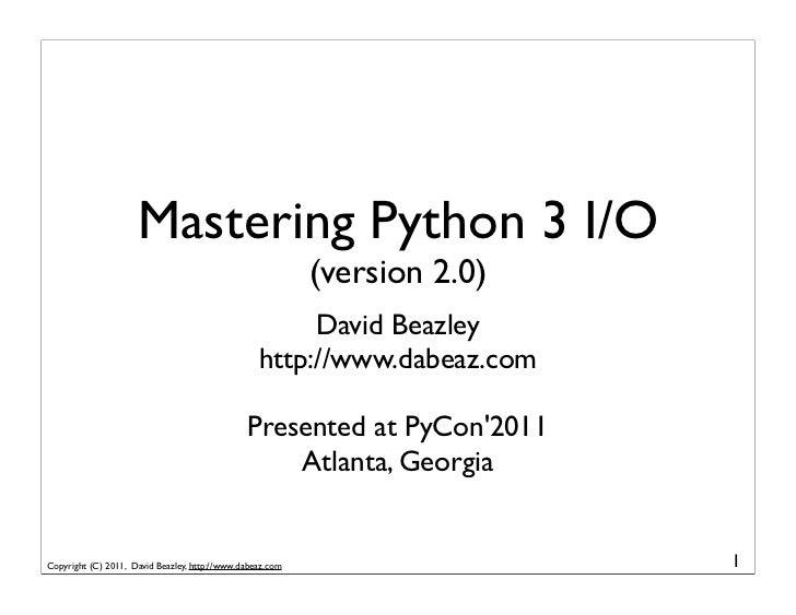 Mastering Python 3 I/O                                                           (version 2.0)                            ...