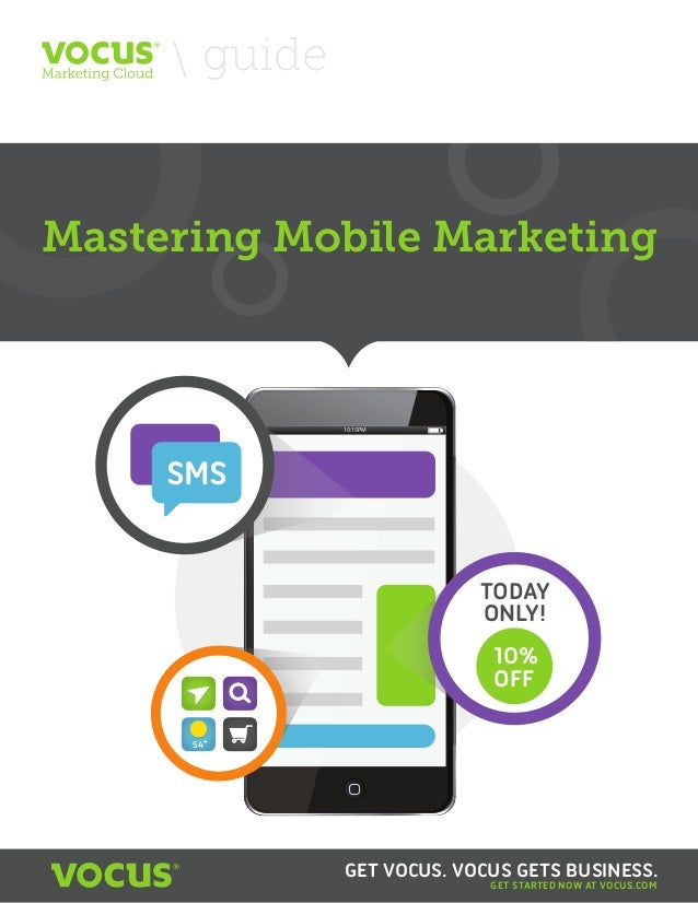 guide  Mastering Mobile Marketing  Mastering Mobile Marketing  10:15PM  SMS TODAY ONLY!  10% OFF 54  GET VOCUS. VOCUS GETS...