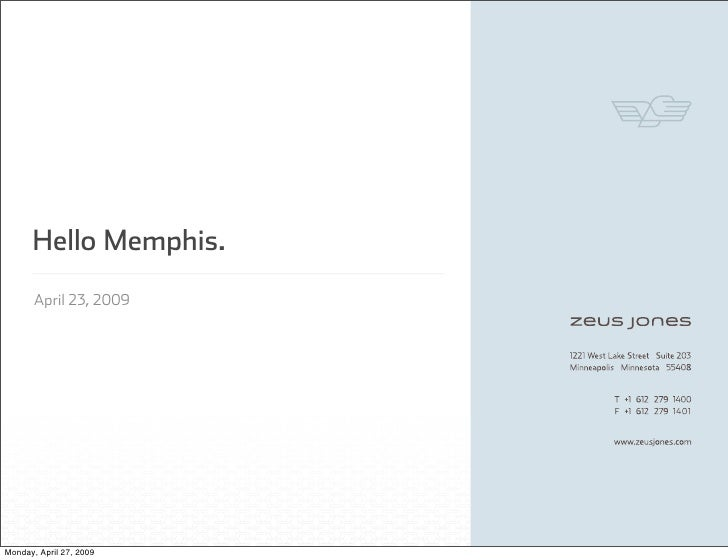 Hello Memphis.        April 23, 2009     Monday, April 27, 2009