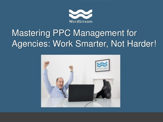Mastering PPC Management: Work Smarter, Not Harder! - Live Webinar