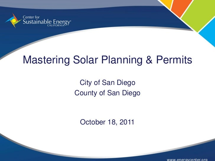 Mastering Solar Planning & Permits           City of San Diego          County of San Diego           October 18, 2011    ...