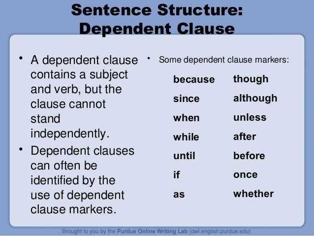 writing dependent clause and topic sentence Improving your sentence structure to improve your academic writing and a verb and can stand alone as a sentence a dependent clause contains both a.