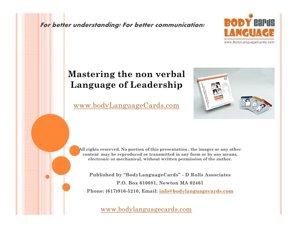 For better understanding! For better communication!             Mastering the non verbal         Language of Leadership   ...