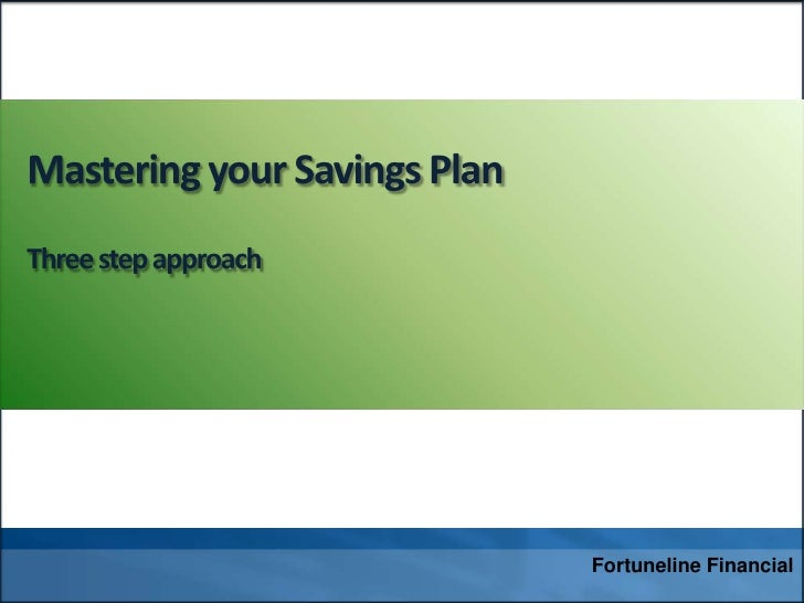 Mastering your Savings PlanThree step approach<br />
