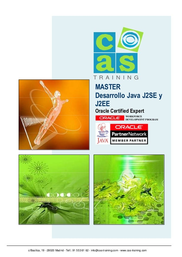 T R A I N I N G  MASTER Desarrollo Java J2SE y J2EE Oracle Certified Expert  WORKFORCE DEVELOPMENT PROGRAM  c/Basílica, 19...