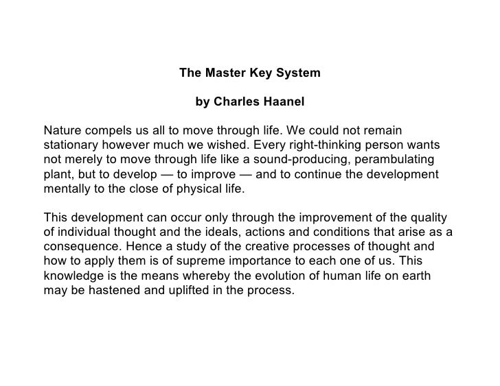 The Master Key System                              by Charles Haanel  Nature compels us all to move through life. We could...