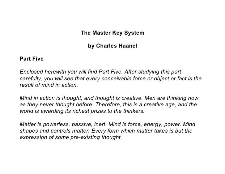 The Master Key System                              by Charles Haanel  Part Five  Enclosed herewith you will find Part Five...