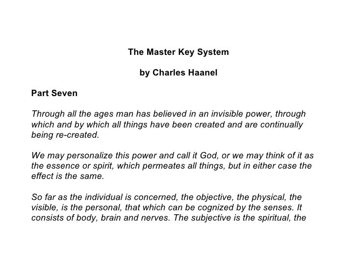 The Master Key System                              by Charles Haanel  Part Seven  Through all the ages man has believed in...