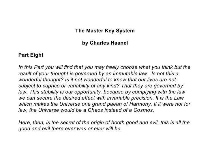 The Master Key System                               by Charles Haanel  Part Eight  In this Part you will find that you may...