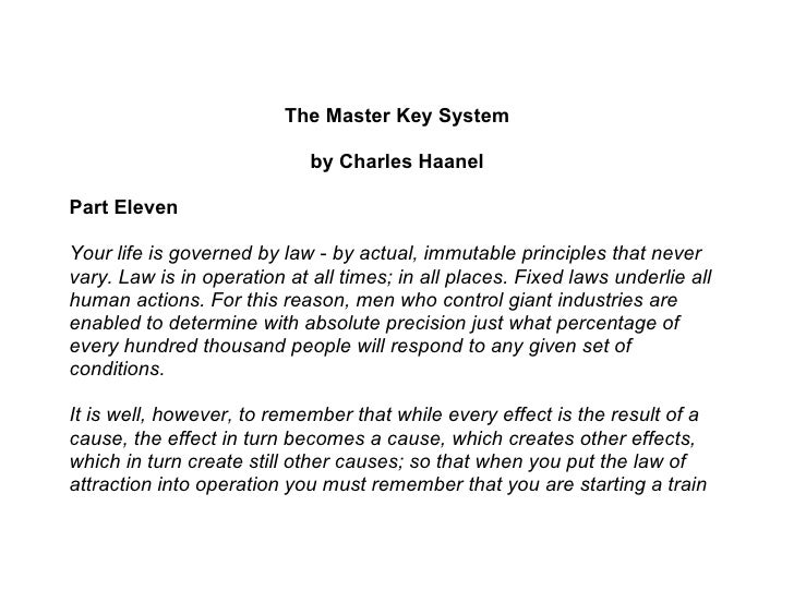The Master Key System                               by Charles Haanel  Part Eleven  Your life is governed by law - by actu...
