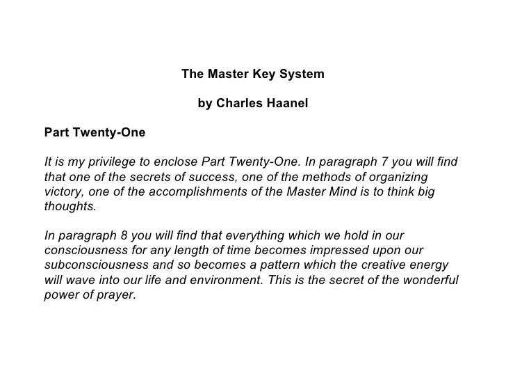The Master Key System                              by Charles Haanel  Part Twenty-One  It is my privilege to enclose Part ...