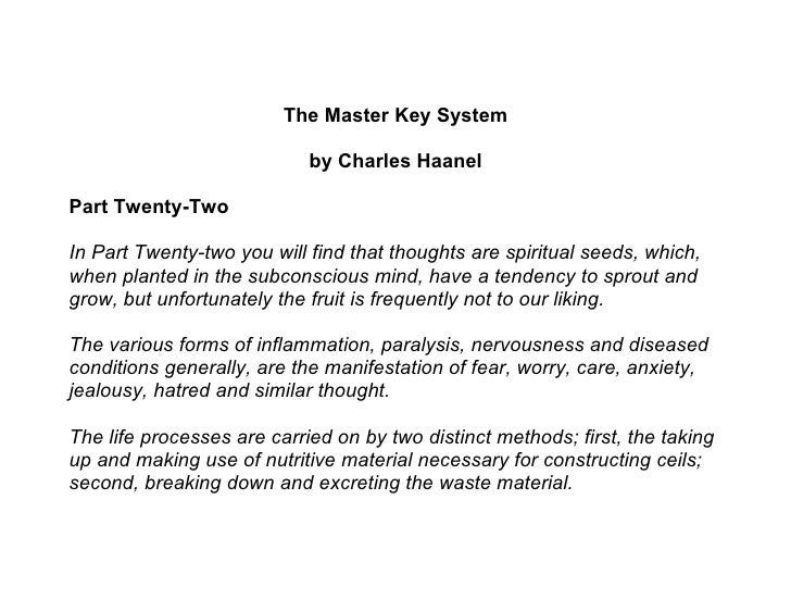 The Master Key System                              by Charles Haanel  Part Twenty-Two  In Part Twenty-two you will find th...