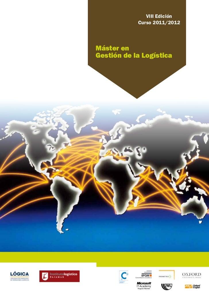 VIII Edición            Curso 2011/2012Máster enGestión de la Logística