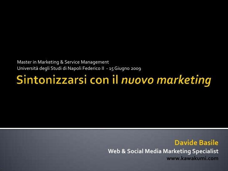 Master in Marketing & Service Management <br />Università degli Studi di Napoli Federico II  - 15 Giugno 2009<br />Sintoni...