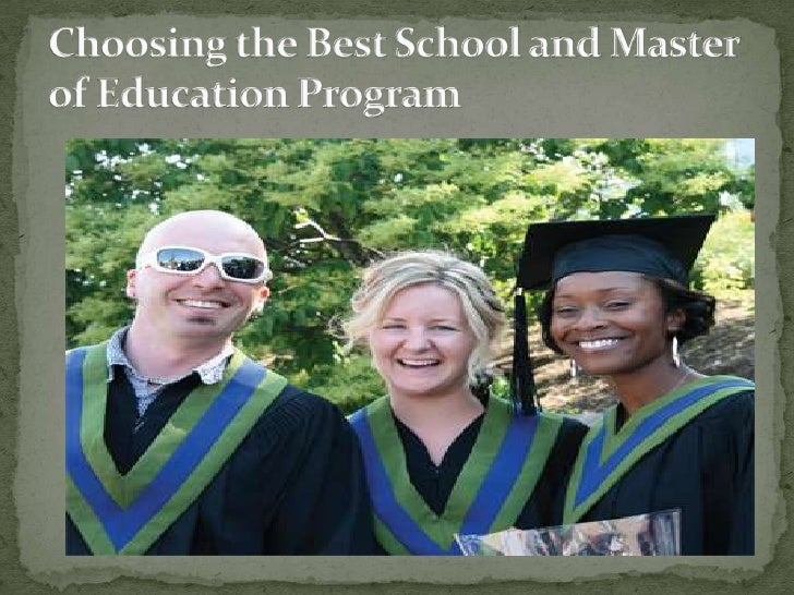 Choosing the Best School and Master of Education Program