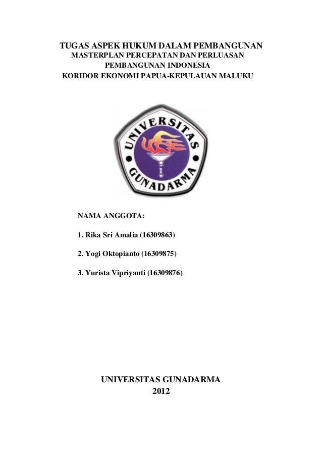 TUGAS ASPEK HUKUM DALAM PEMBANGUNANMASTERPLAN PERCEPATAN DAN PERLUASANPEMBANGUNAN INDONESIAKORIDOR EKONOMI PAPUA-KEPULAUAN...