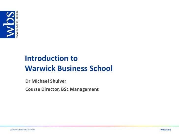 Introduction to             Warwick Business School              Dr Michael Shulver              Course Director, BSc Mana...