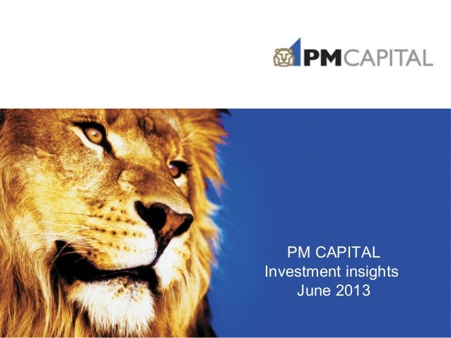 PM CAPITAL Investment insights June 2013