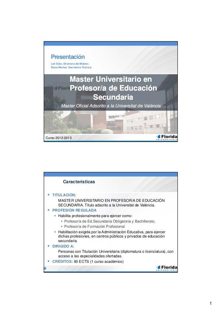 Presentación    Loli Soto. Directora del Máster.    Diana Muñoz. Secretaría Técnica.                  Master Universitario...