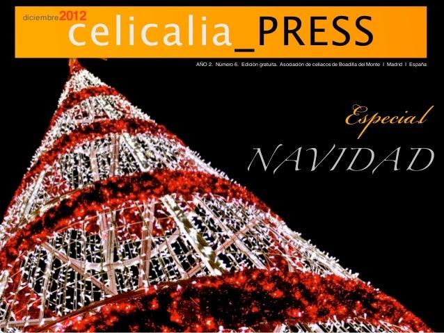 celicalia_PRESSdiciembre   2012                   AÑO 2. Número 6. Edición gratuita. Asociación de celíacos de Boadilla de...