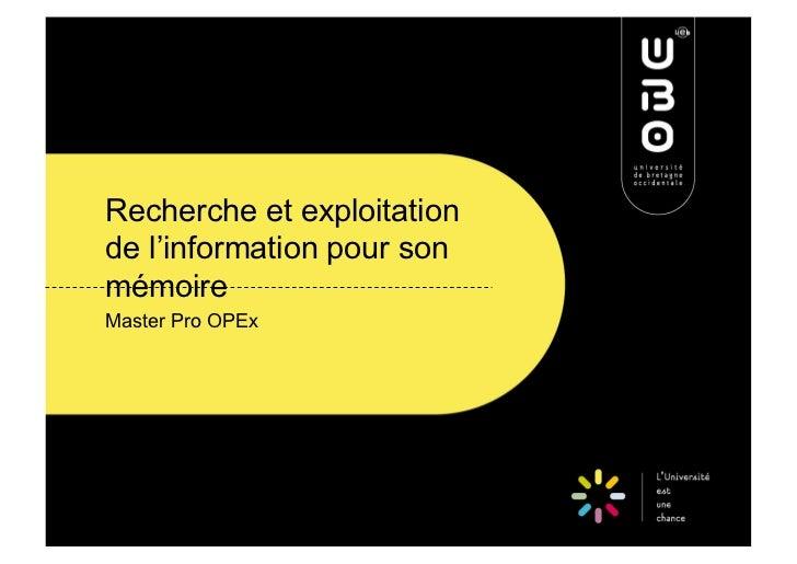 Recherche et exploitationde l'information pour sonmémoireMaster Pro OPEx