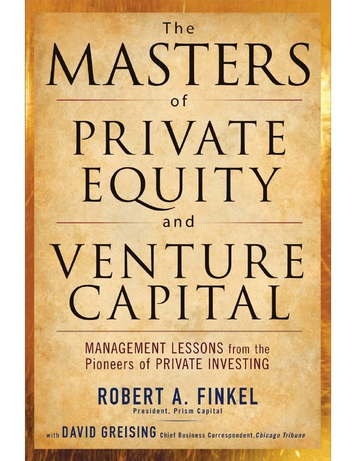Investing and management wisdom from pioneers in private equity and venture capital