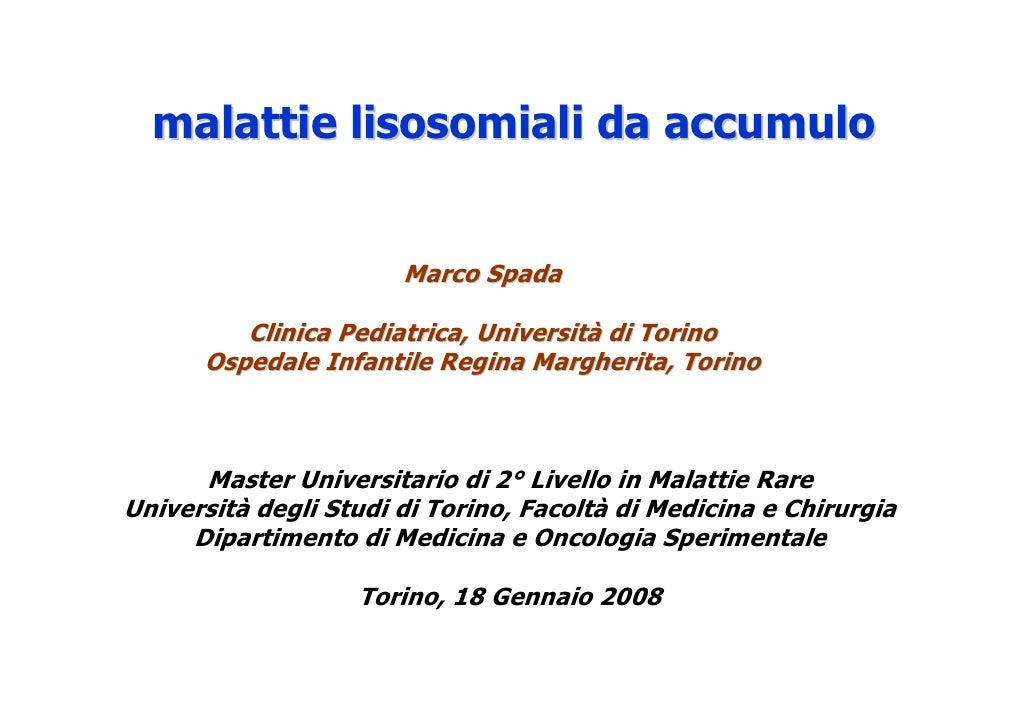 malattie lisosomiali da accumulo                          Marco Spada           Clinica Pediatrica, Università di Torino  ...