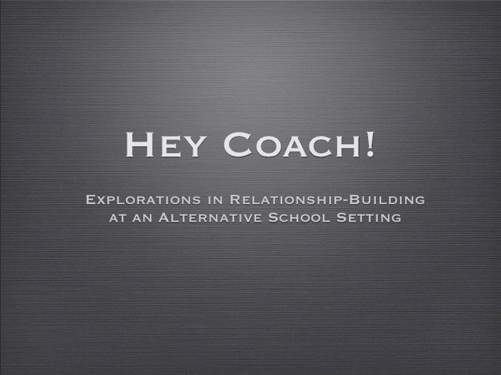 Hey Coach!Explorations in Relationship-Building  at an Alternative School Setting
