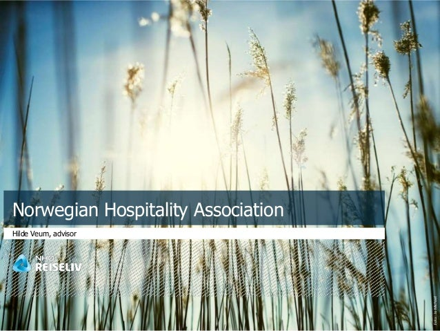 Foto:JoMichael Norwegian Hospitality Association Hilde Veum, advisor