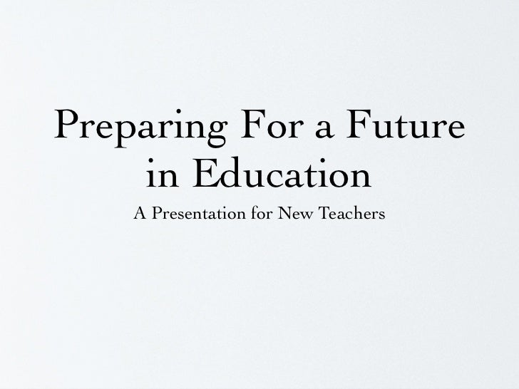Preparing For a Future in Education