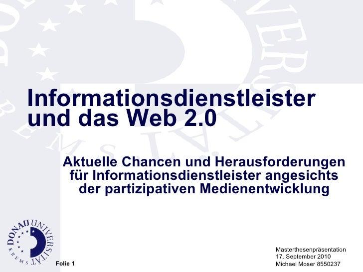 Informationsdienstleister und das Web 2.0 Aktuelle Chancen und Herausforderungen für Informationsdienstleister angesichts ...