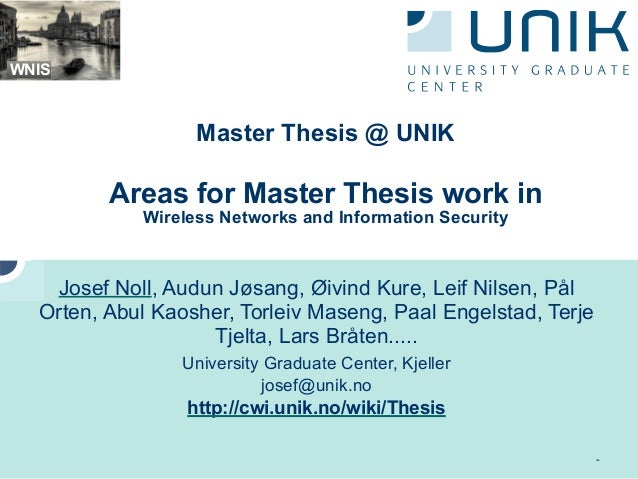 -Master Thesis @ UNIKAreas for Master Thesis work inWireless Networks and Information SecurityJosef Noll, Audun Jøsang, Øi...