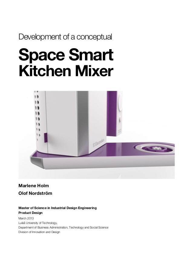 Development of a conceptualSpace SmartKitchen MixerMarlene HolmOlof NordströmMaster of Science in Industrial Design Engine...