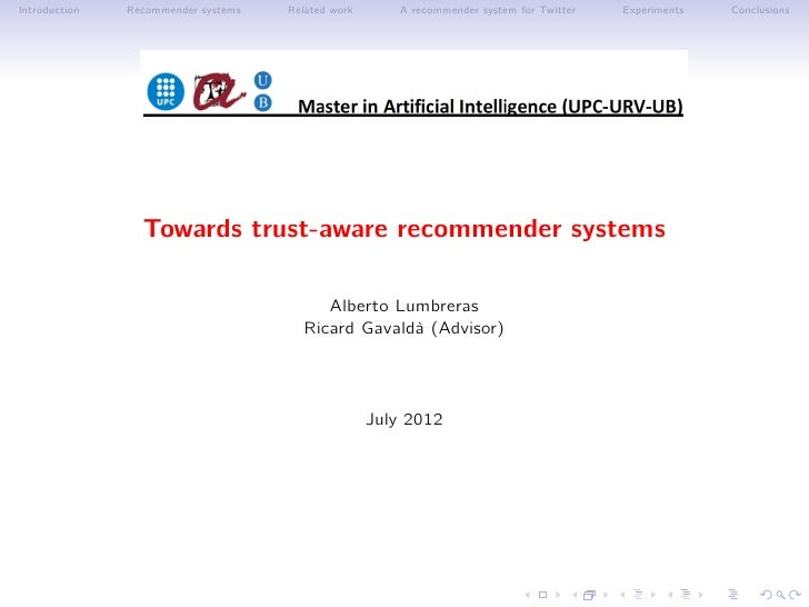 Introduction   Recommender systems   Related work      A recommender system for Twitter   Experiments   Conclusions       ...