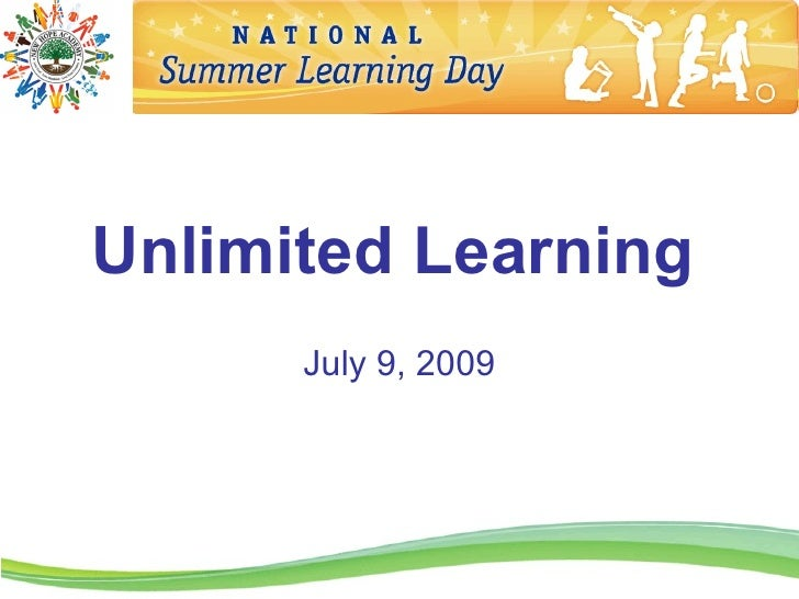 Unlimited Learning       July 9, 2009