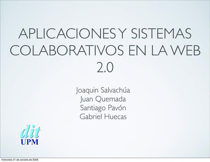 APLICACIONES Y SISTEMAS       COLABORATIVOS EN LA WEB                 2.0                                   Joaquin Salvac...