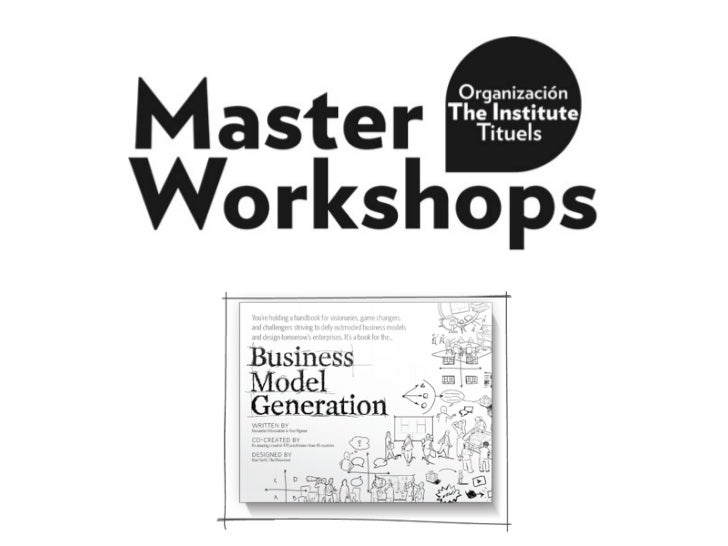 Master Workshop Business Modeling - The Institute Mexico