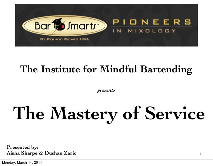 The Institute for Mindful Bartending                                presents      The Mastery of Service  Prese...