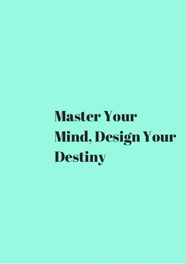 master your mind design your destiny review