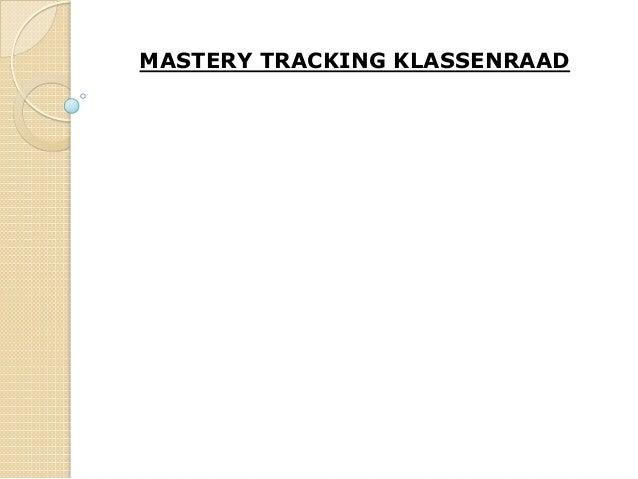 MASTERY TRACKING KLASSENRAAD
